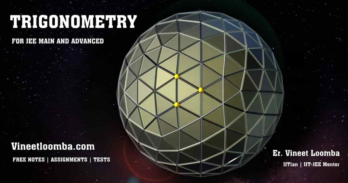 Trigonometry Theory for JEE Main and Advanced (IIT-JEE)