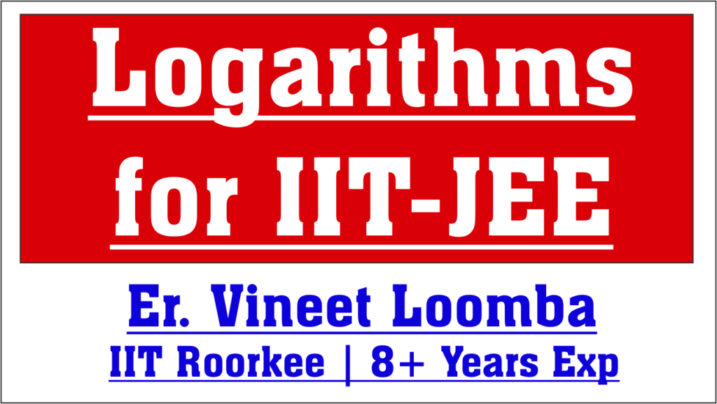 Logarithms for IIT-JEE