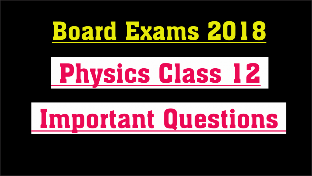 Important Questions Physics Class 12