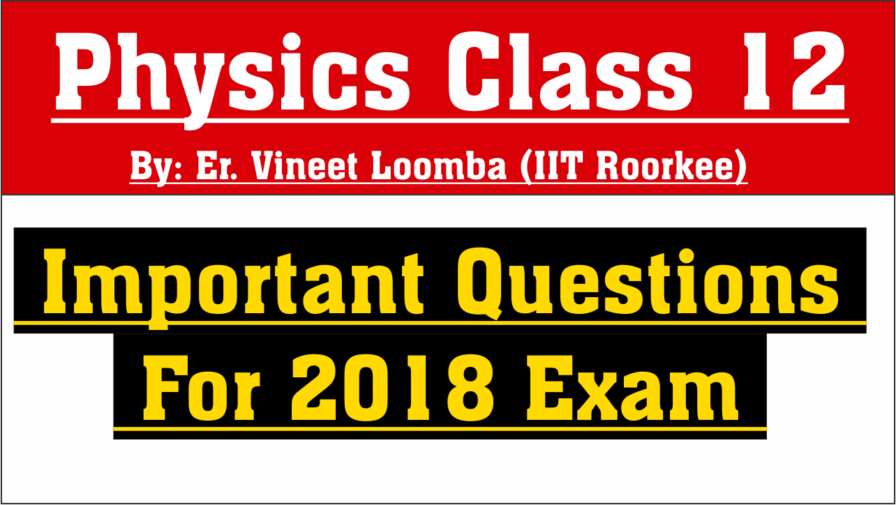 150 Important Questions Class 12 Physics (Expected 2019